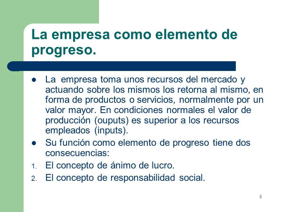La empresa como elemento de progreso.