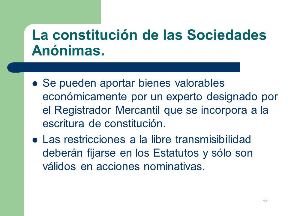 La constitución de las Sociedades Anónimas.