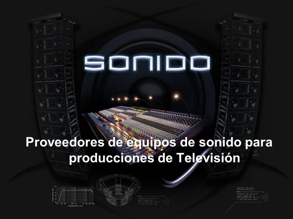 Proveedores de equipos de sonido para producciones de Televisión