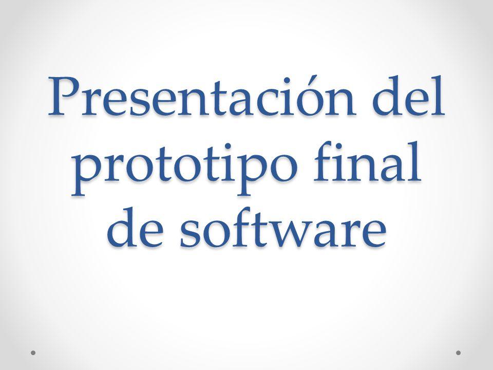 Presentación del prototipo final de software