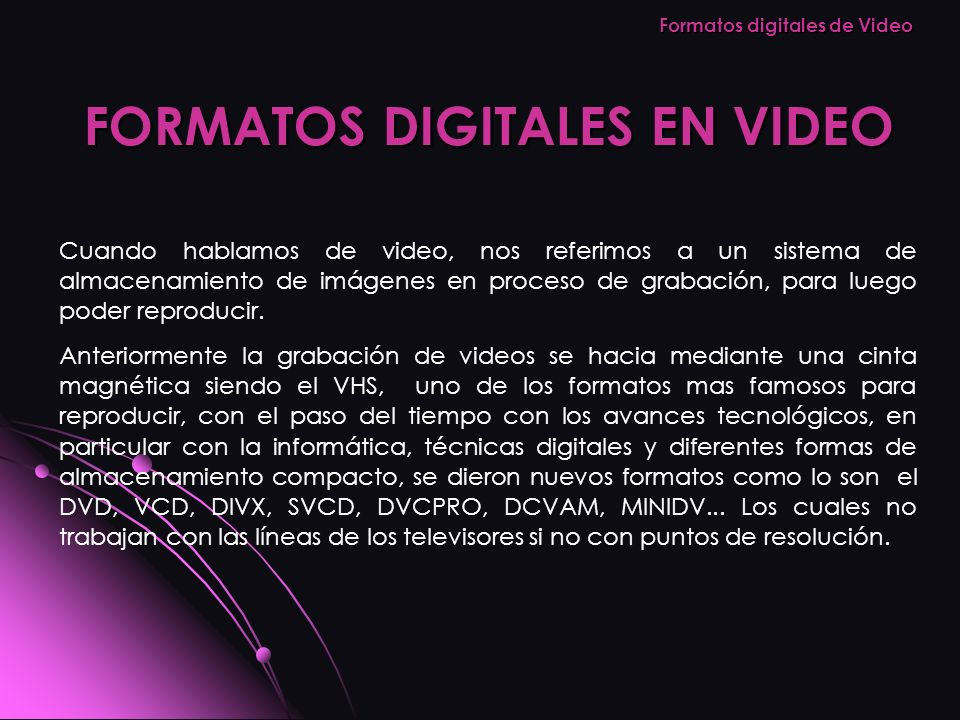 FORMATOS DIGITALES EN VIDEO