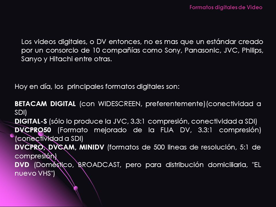 Formatos digitales de Video