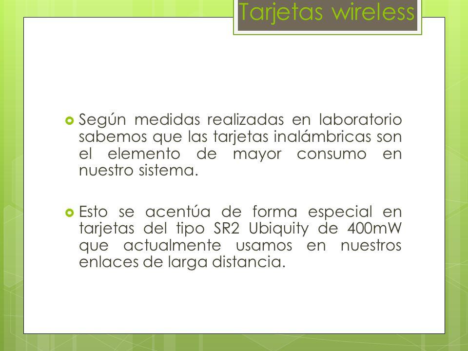 Tarjetas wireless Según medidas realizadas en laboratorio sabemos que las tarjetas inalámbricas son el elemento de mayor consumo en nuestro sistema.