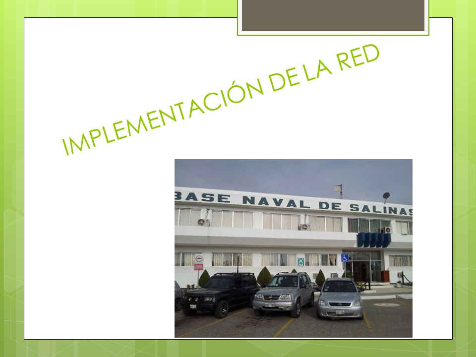 IMPLEMENTACIÓN DE LA RED
