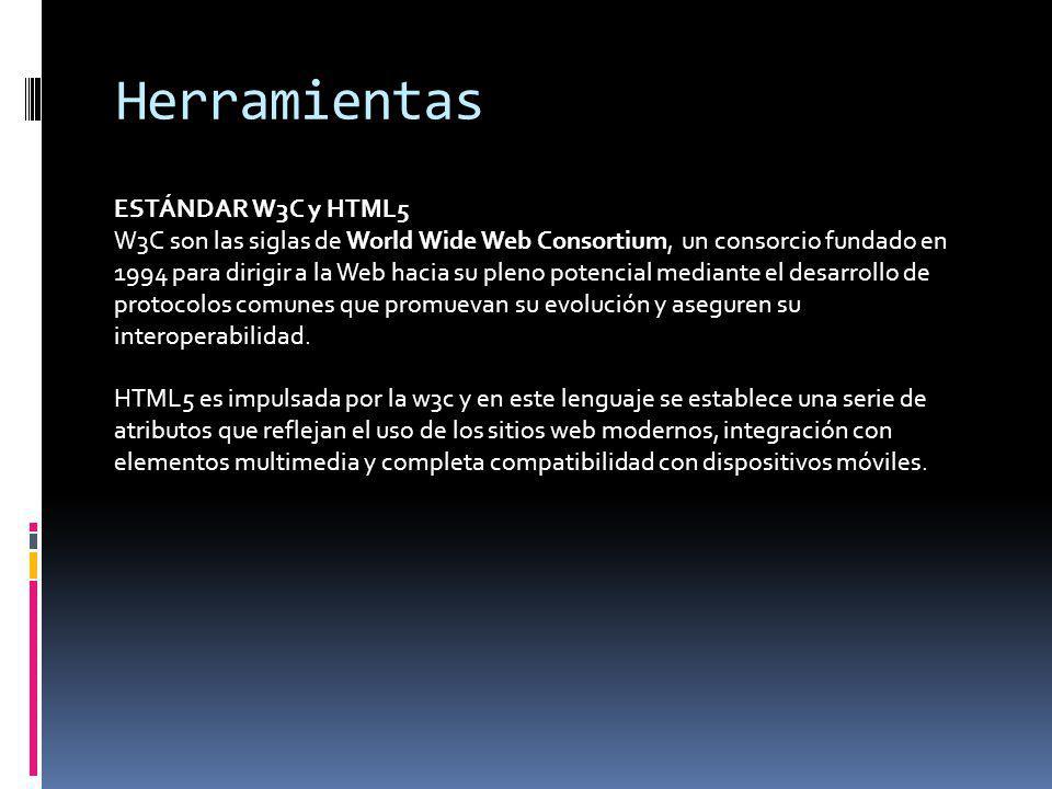 Herramientas ESTÁNDAR W3C y HTML5