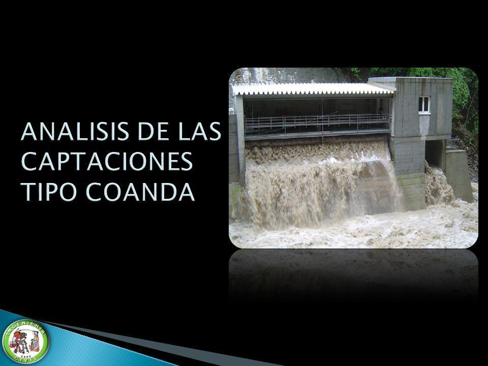 ANALISIS DE LAS CAPTACIONES TIPO COANDA