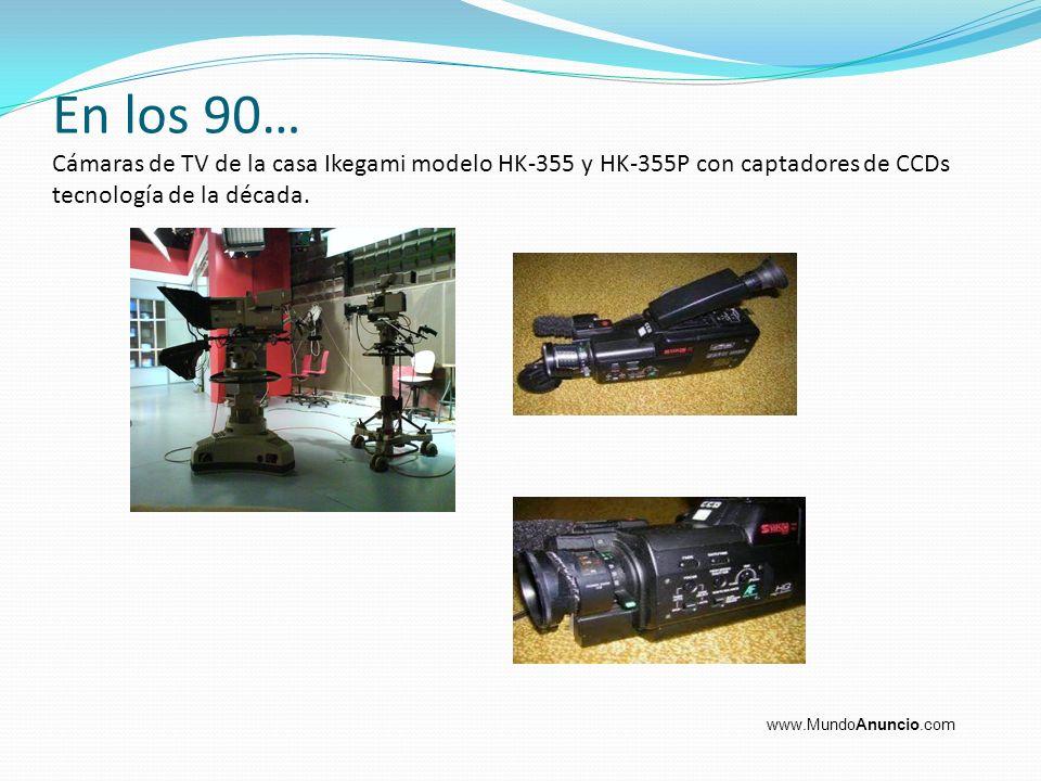 En los 90… Cámaras de TV de la casa Ikegami modelo HK-355 y HK-355P con captadores de CCDs tecnología de la década.