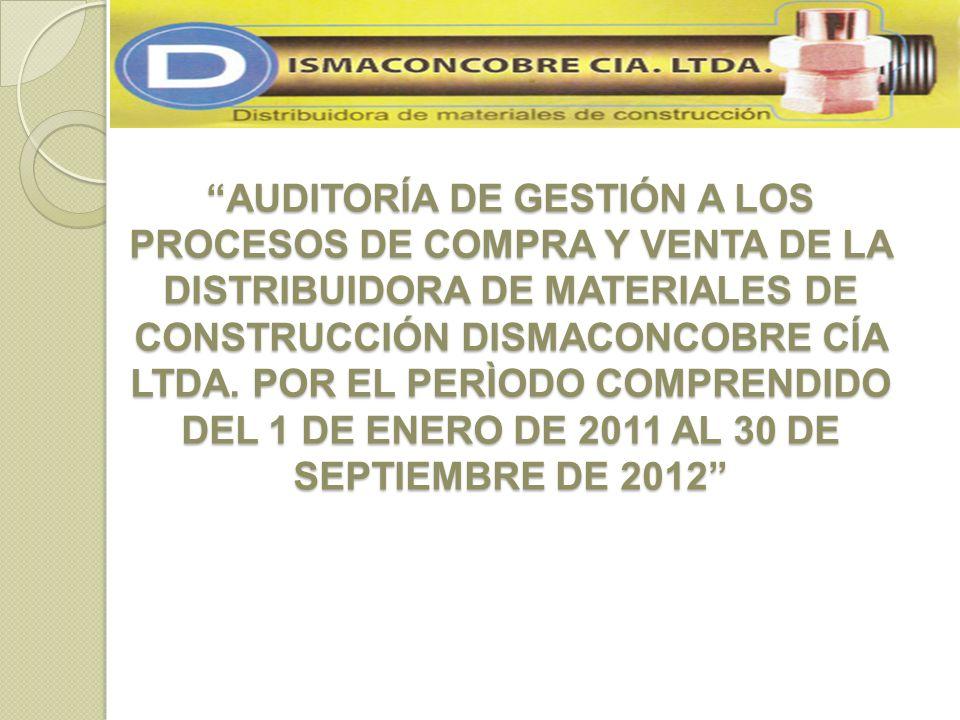 AUDITORÍA DE GESTIÓN A LOS PROCESOS DE COMPRA Y VENTA DE LA DISTRIBUIDORA DE MATERIALES DE CONSTRUCCIÓN DISMACONCOBRE CÍA LTDA.