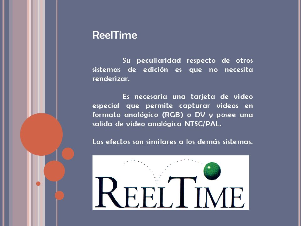 ReelTimeSu peculiaridad respecto de otros sistemas de edición es que no necesita renderizar.