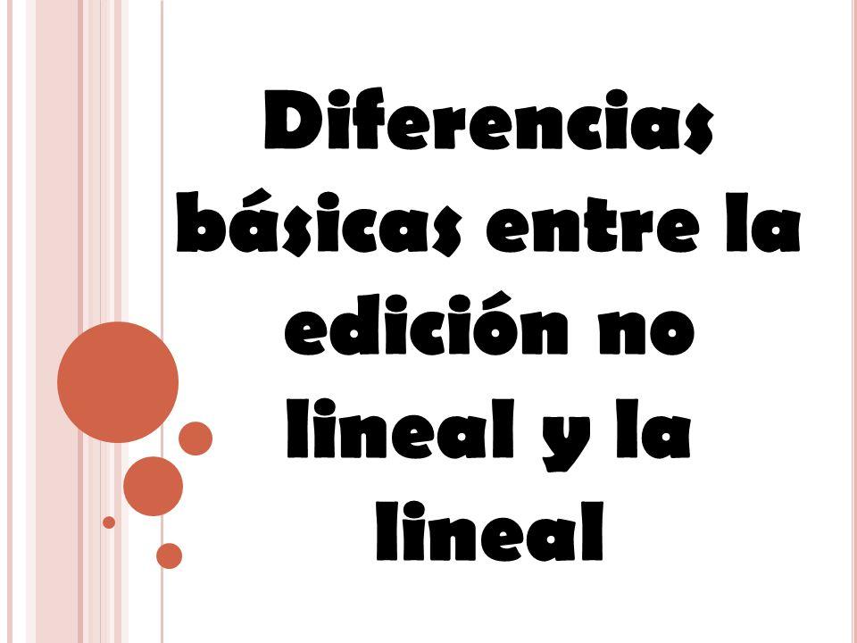 Diferencias básicas entre la edición no lineal y la lineal