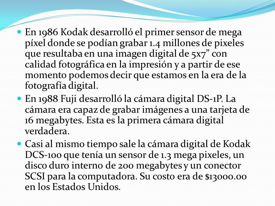 En 1986 Kodak desarrolló el primer sensor de mega píxel donde se podían grabar 1.4 millones de pixeles que resultaba en una imagen digital de 5x7 con calidad fotográfica en la impresión y a partir de ese momento podemos decir que estamos en la era de la fotografía digital.