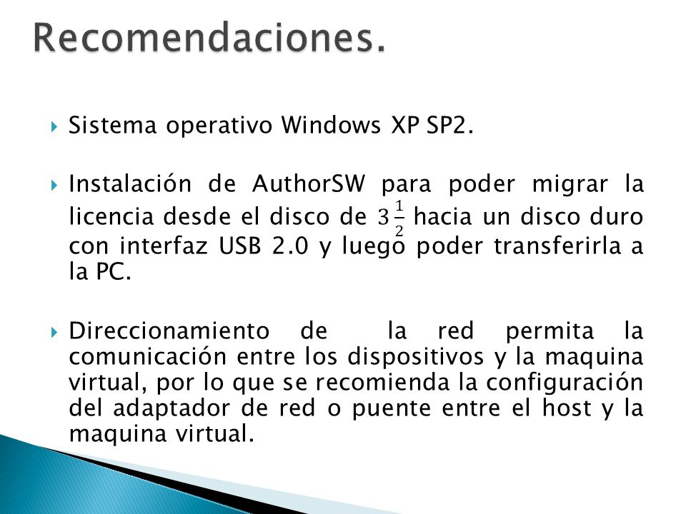 Recomendaciones. Sistema operativo Windows XP SP2.