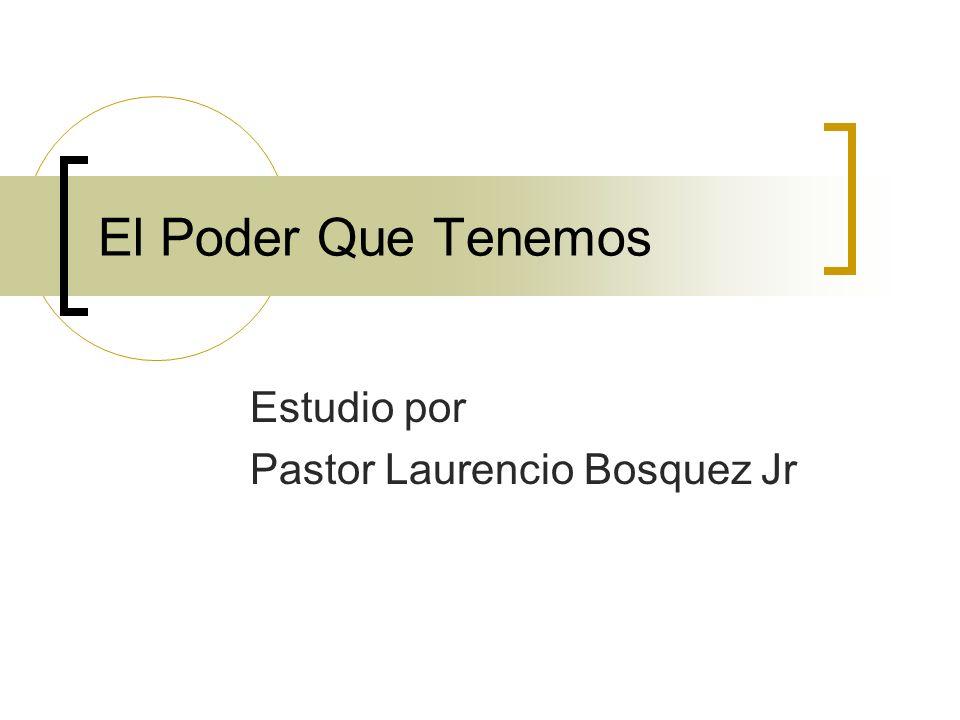 Estudio por Pastor Laurencio Bosquez Jr
