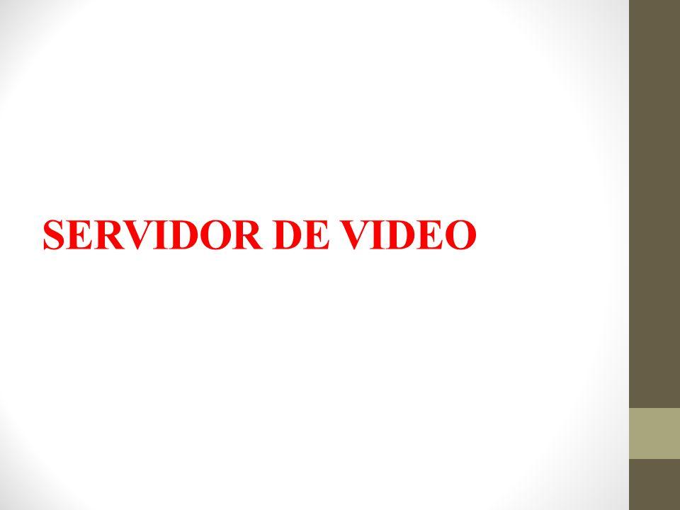 SERVIDOR DE VIDEO