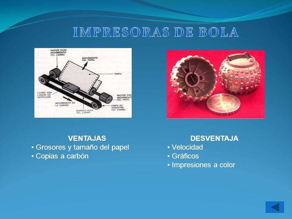 IMPRESORAS DE BOLA VENTAJAS Grosores y tamaño del papel
