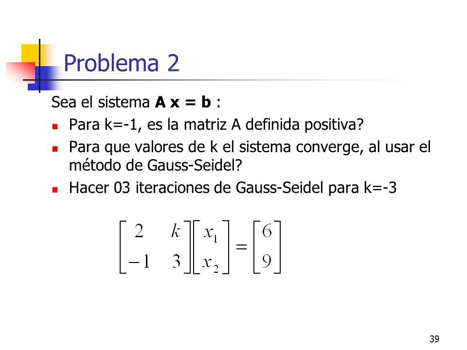 Problema 2 Sea el sistema A x = b :