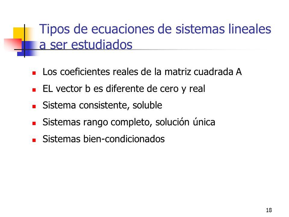 Tipos de ecuaciones de sistemas lineales a ser estudiados