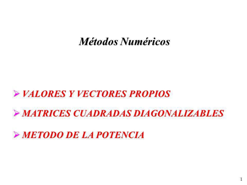 Métodos Numéricos VALORES Y VECTORES PROPIOS