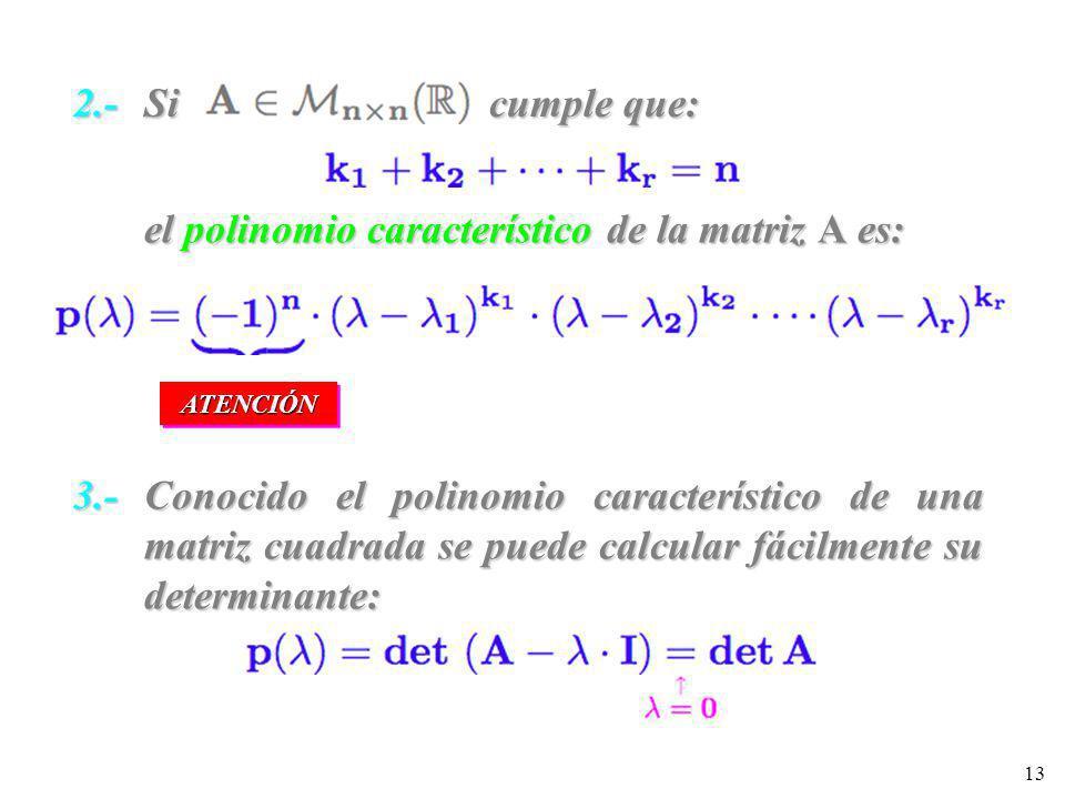 el polinomio característico de la matriz A es: