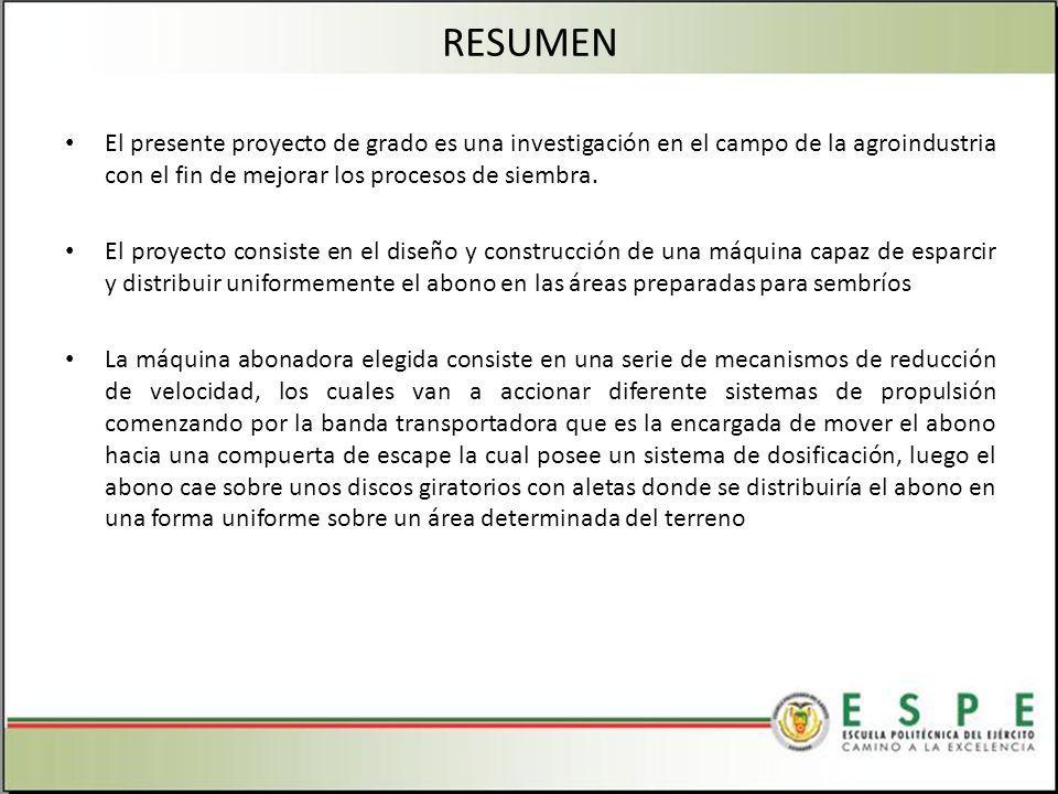 RESUMEN El presente proyecto de grado es una investigación en el campo de la agroindustria con el fin de mejorar los procesos de siembra.