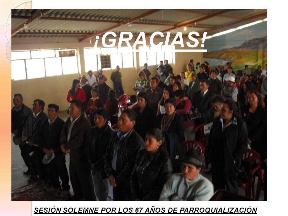 SESIÓN SOLEMNE POR LOS 67 AÑOS DE PARROQUIALIZACIÓN