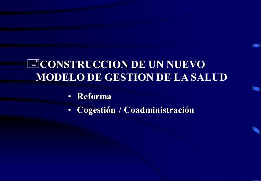 CONSTRUCCION DE UN NUEVO MODELO DE GESTION DE LA SALUD