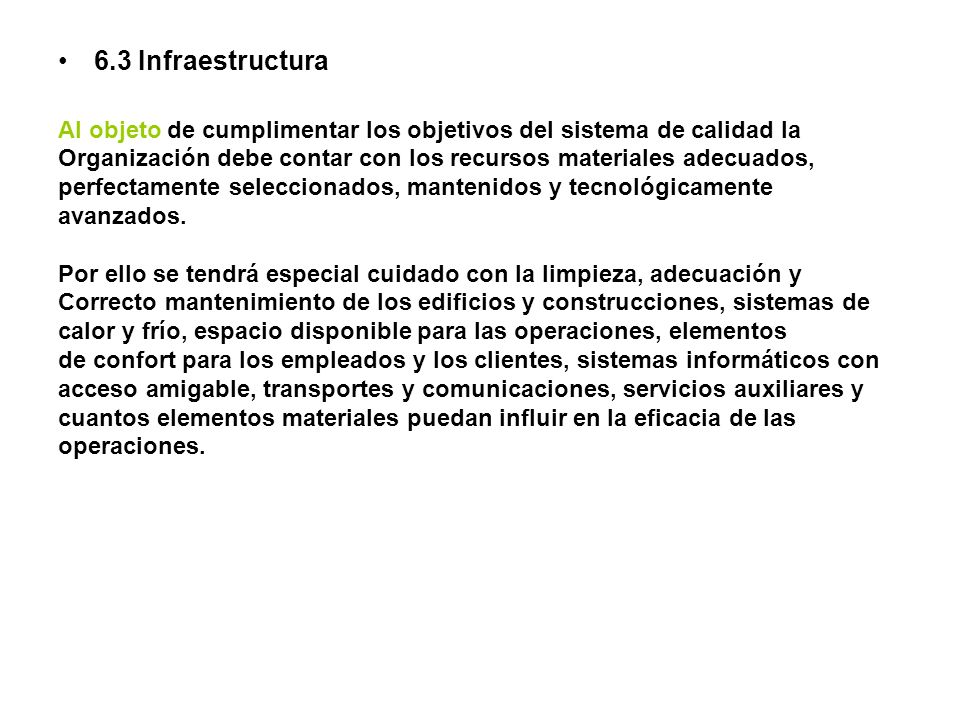 6.3 Infraestructura Al objeto de cumplimentar los objetivos del sistema de calidad la.