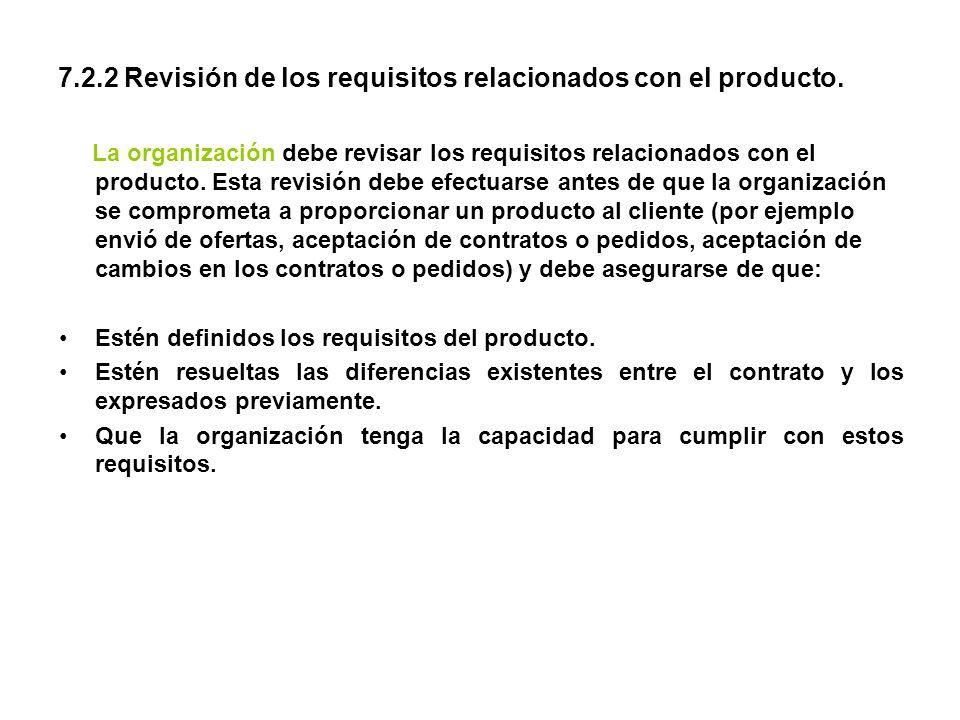 7.2.2 Revisión de los requisitos relacionados con el producto.