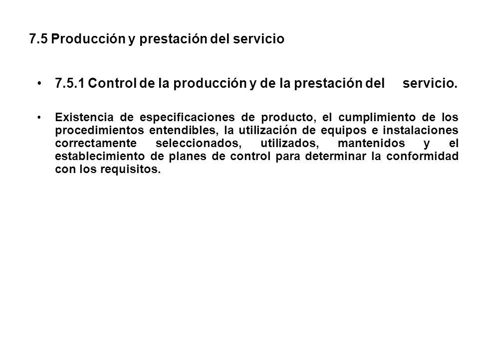 7.5 Producción y prestación del servicio