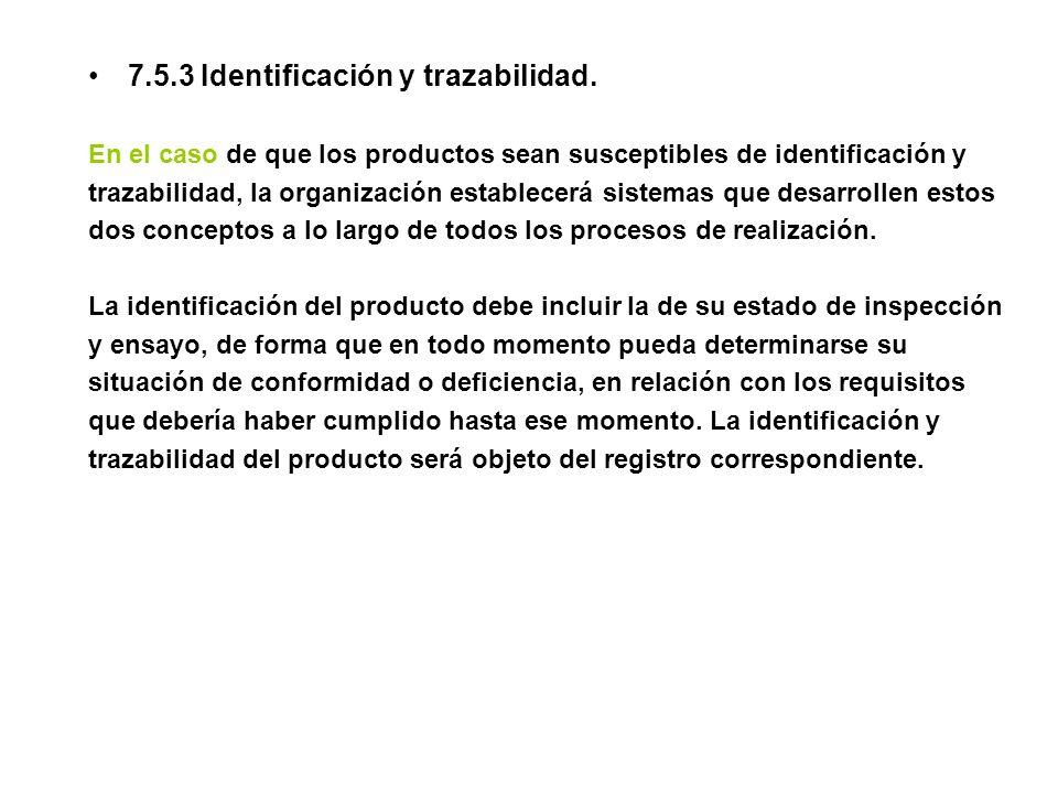 7.5.3 Identificación y trazabilidad.