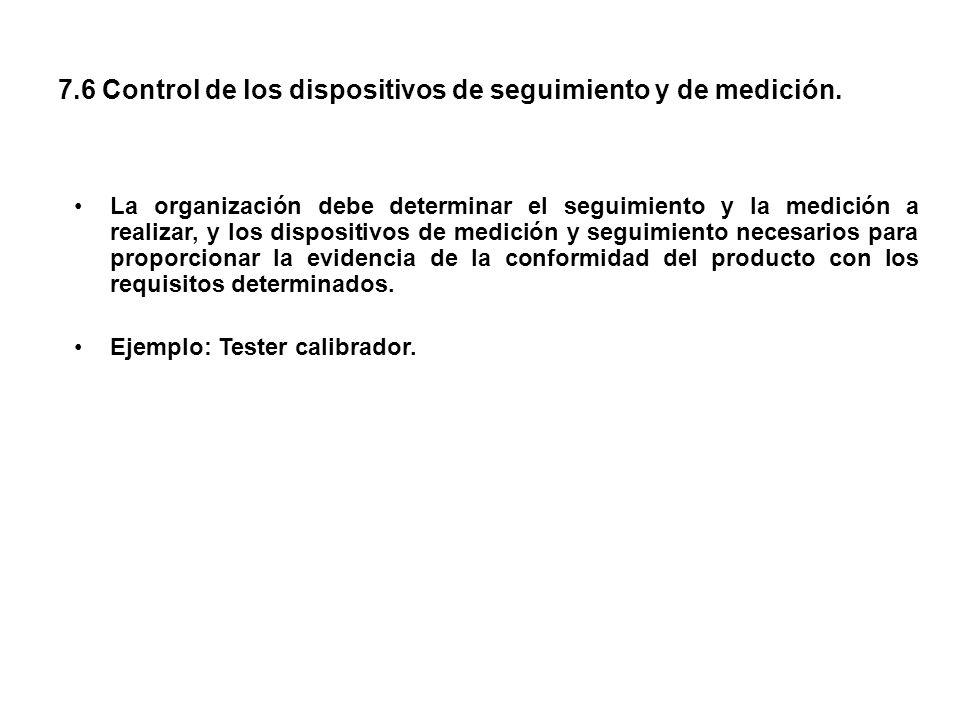 7.6 Control de los dispositivos de seguimiento y de medición.