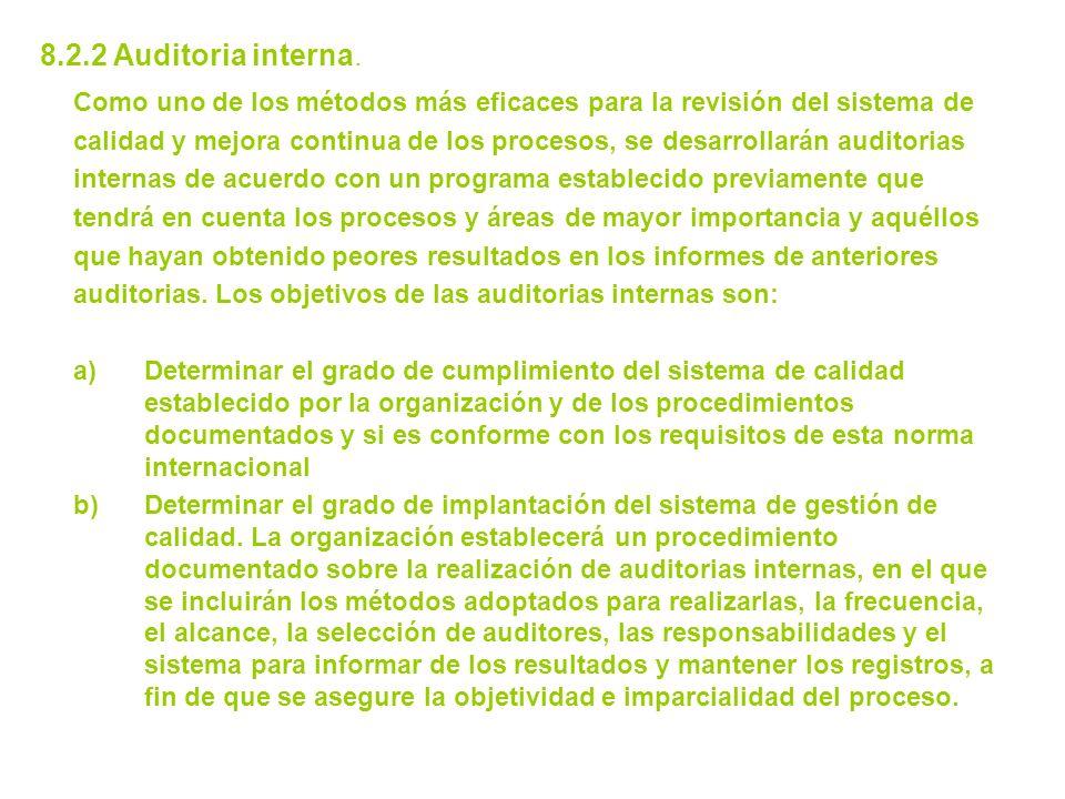 8.2.2 Auditoria interna. Como uno de los métodos más eficaces para la revisión del sistema de.