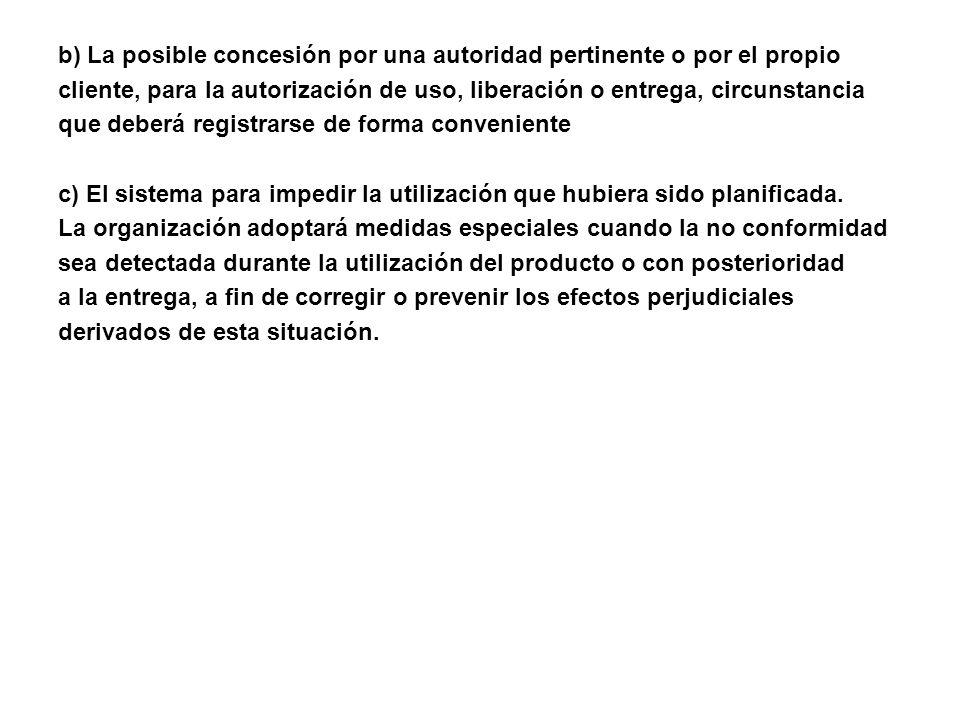 b) La posible concesión por una autoridad pertinente o por el propio