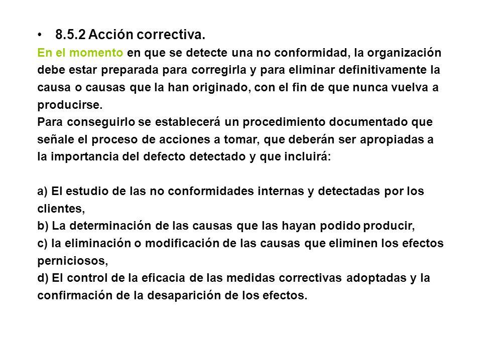 8.5.2 Acción correctiva. En el momento en que se detecte una no conformidad, la organización.
