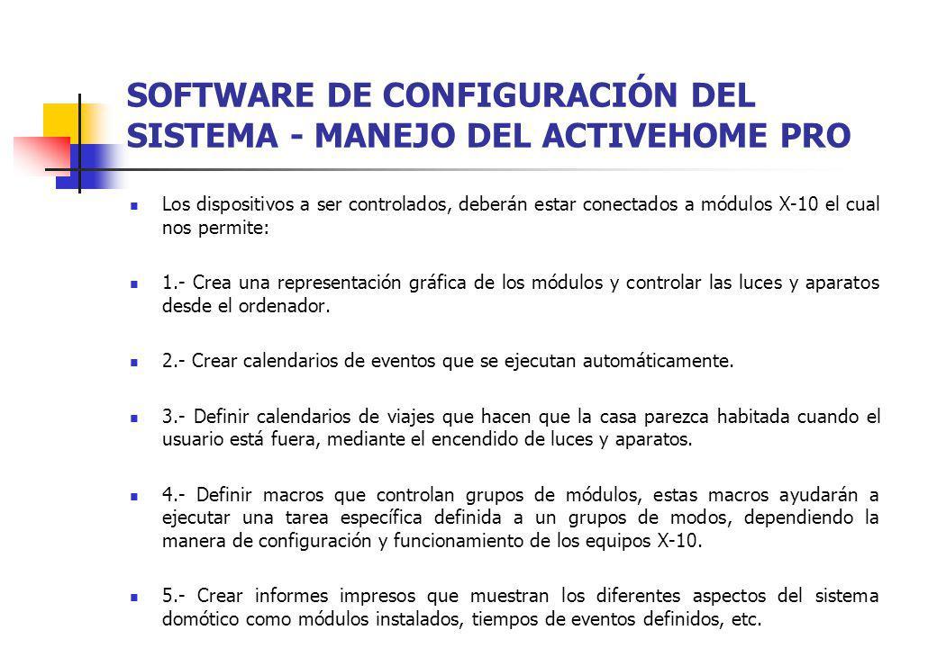 SOFTWARE DE CONFIGURACIÓN DEL SISTEMA - MANEJO DEL ACTIVEHOME PRO