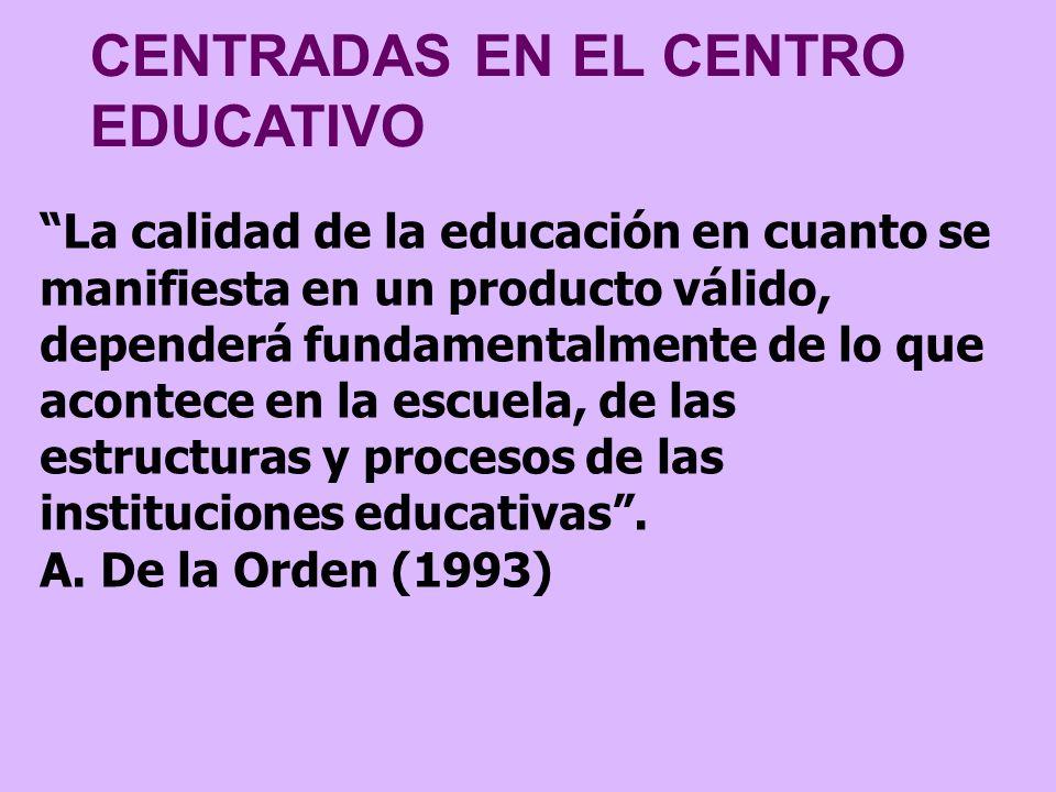CENTRADAS EN EL CENTRO EDUCATIVO