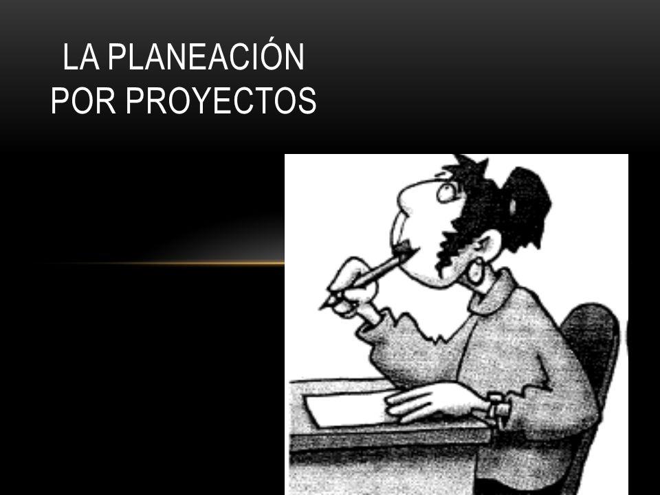 La planeación por proyectos