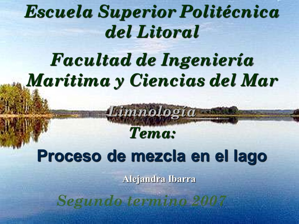 Limnología Tema: Proceso de mezcla en el lago
