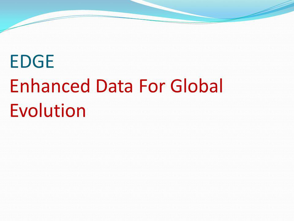EDGE Enhanced Data For Global Evolution