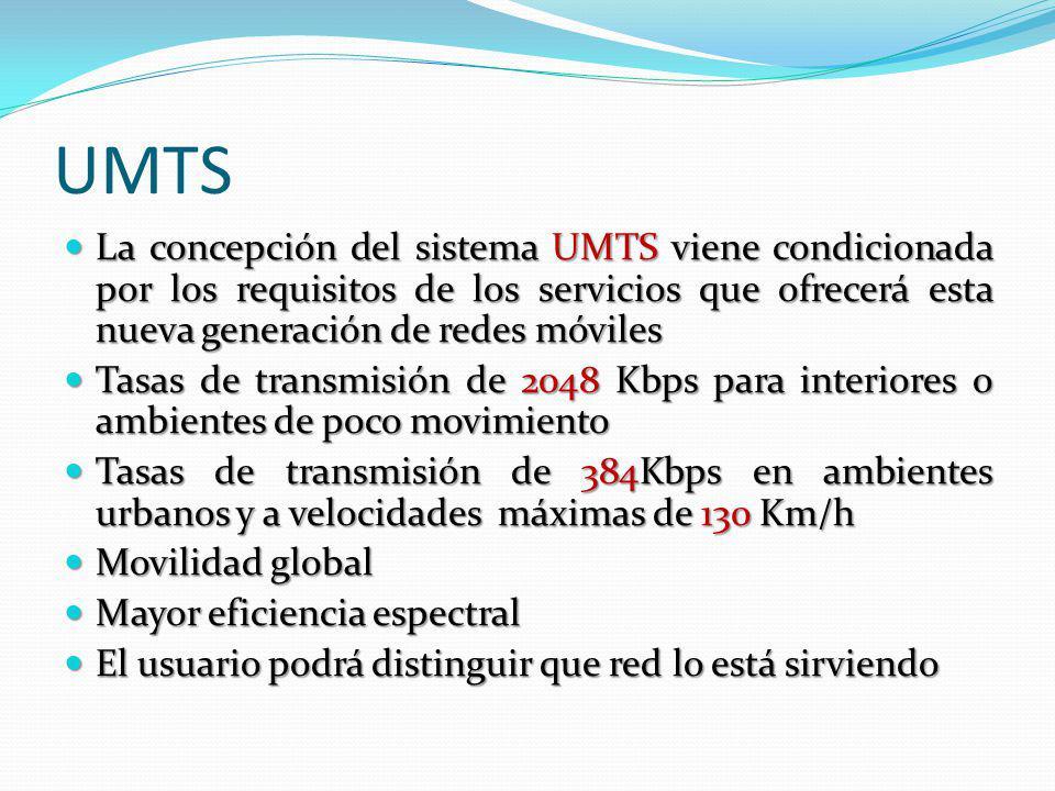 UMTS La concepción del sistema UMTS viene condicionada por los requisitos de los servicios que ofrecerá esta nueva generación de redes móviles.