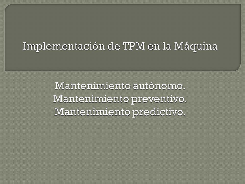 Implementación de TPM en la Máquina Mantenimiento autónomo