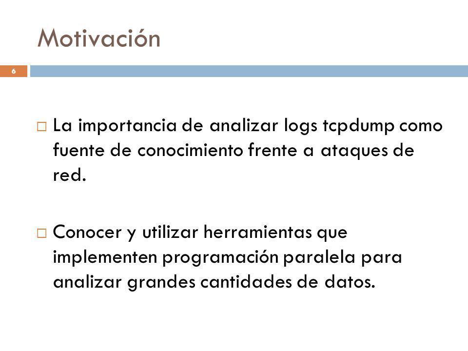 Motivación La importancia de analizar logs tcpdump como fuente de conocimiento frente a ataques de red.