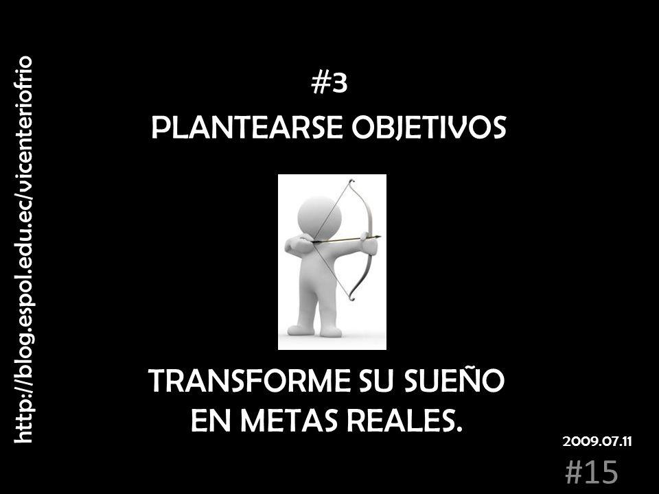 #3 PLANTEARSE OBJETIVOS TRANSFORME SU SUEÑO EN METAS REALES.