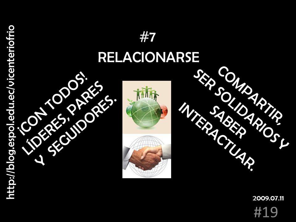 #7 RELACIONARSE COMPARTIR, SER SOLIDARIOS Y INTERACTUAR. SABER