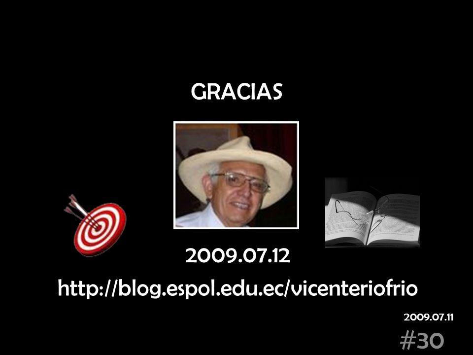 GRACIAS 2009.07.12 http://blog.espol.edu.ec/vicenteriofrio 2009.07.11