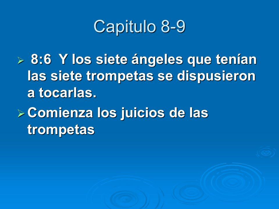 Capitulo 8-9 Comienza los juicios de las trompetas
