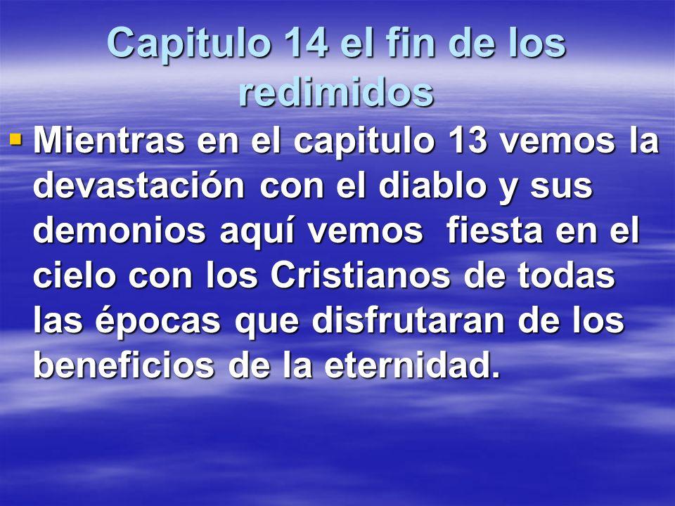 Capitulo 14 el fin de los redimidos