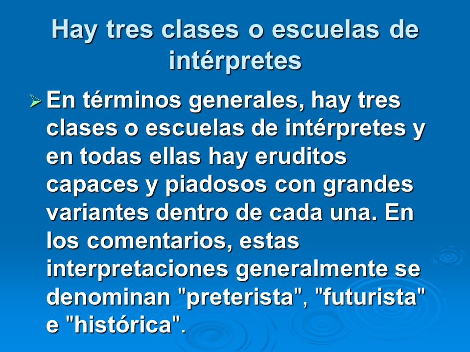 Hay tres clases o escuelas de intérpretes