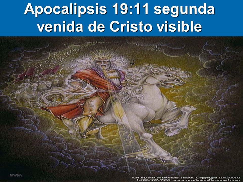 Apocalipsis 19:11 segunda venida de Cristo visible