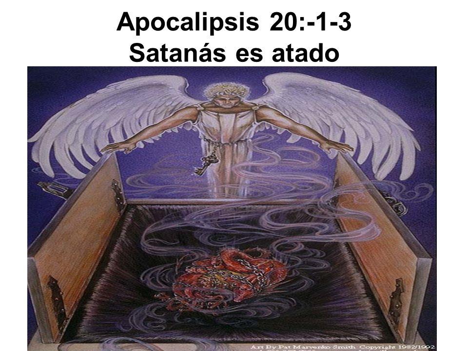 Apocalipsis 20:-1-3 Satanás es atado
